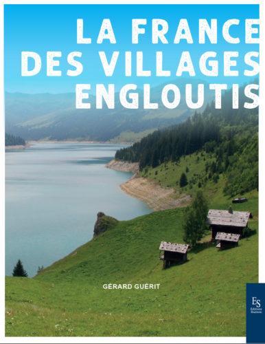 La France des villages engloutis. Patrimoinesdumonde.net